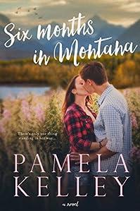 Six Months In Montana by Pamela M. Kelley ebook deal