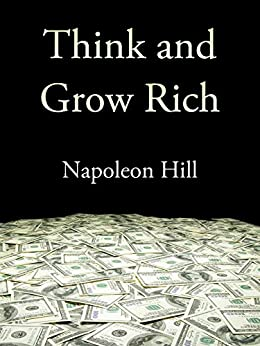 Think and Grow Rich (Start Motivational Books) (English Edition) de [Hill,  Napoleon]