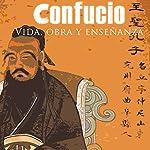 Confucio: Vida, Obra y Enseñanza [Confucius: Life, Work and Teachings] |  Online Studio Productions