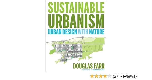 Sustainable Urbanism: Urban Design With Nature: Douglas Farr