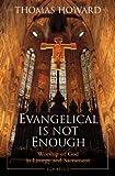 Evangelical Is Not Enough, Thomas Howard, 0898702216