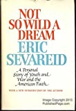img - for Not So Wild a Dream by Arnold Eric Sevareid (1976-07-03) book / textbook / text book