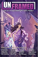 Unframed: The Art of Improvisation for Game Masters (EGP42005) Perfect Paperback