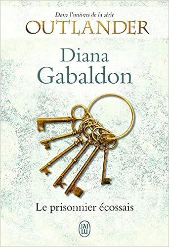 Outlander : Le prisonnier écossais de Diana Gabaldon 2017
