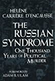 The Russian Syndrome : One Thousand Years of Political Murder, d'Encausse, Helene Carrere, 0841912939