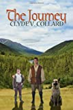 The Journey, Clyde V. Collard, 1465343717