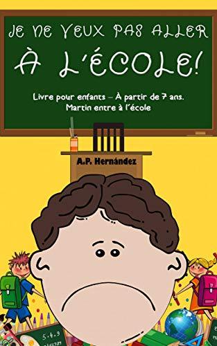 Amazon Com Je Ne Veux Pas Aller A L Ecole Livre Pour