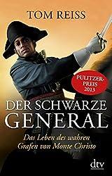 Der schwarze General. Leben und Abenteuer des wahren Grafen von Monte Christo