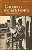 Chicanos and Rural Poverty, Briggs, Vernon M., 0801814723