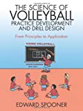 The Science of Volleyball Practice Development and Drill Design: From Principles to Application