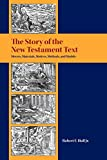 img - for The Story of the New Testament Text: Movers, Materials, Motives, Methods, and Models (Resources for Biblical Study) book / textbook / text book