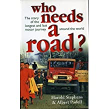 Who Needs a Road: The Story of the Longest and Last Motor Journey Around the World (English Edition)