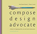 Compose, Design, Advocate Plus MyWritingLab with EText -- Access Card Package, Anne Frances Wysocki and Dennis A. Lynch, 0133937666