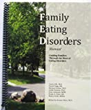 img - for Family Eating Disorders Manual: Guiding Families Through the Maze of Eating Disorders book / textbook / text book