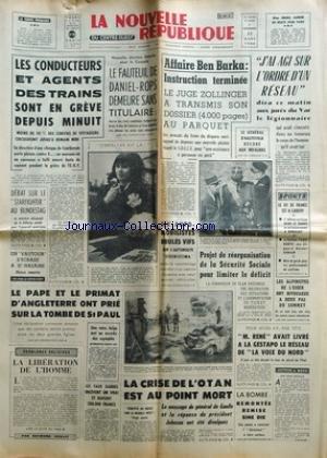 NOUVELLE REPUBLIQUE (LA) [No 6546] du 25/03/1966 - LES GREVES ET MANIFESTATIONS - ELECTION SOUS LA COUPOLE - LE FAUTEUIL DE DANIEL-ROPS DEMEURE SANS TITULAIRE - AFFAIRE BEN BARKA - INSTRUCTION TERMINEE - LE JUGE ZOLLINGER A TRANSMIS SON DOSSIER - DEBAT SUR LE STARFIGHTER AU BUNDESTAG - ELISA SHERIFF CANDIDATE A GIBRALTAR - LE PAPE ET LE PRIMAT D'ANGLETERRE ONT PRIE SUR LA TOMBE DE ST PAUL - LA LIBERATION DE L'HOMME PAR VEILLET - LA CRISE DE L'OTAN EST AU POINT MORT - MESSAGE DE