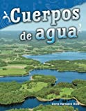 Cuerpos de agua (Water Bodies) (Spanish Version) (Science Readers: Content and Literacy) (Spanish Edition)