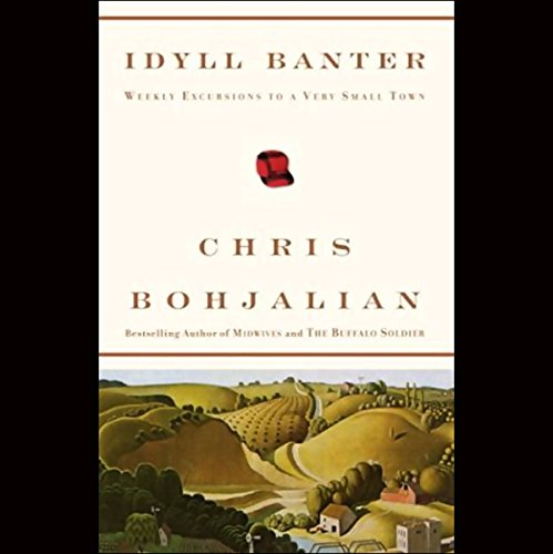 Idyll Banter: Weekly Excursions to a Very Small Town (Unabridged - Am Burlington