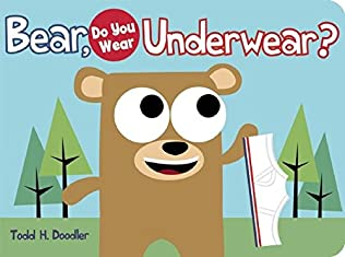 book cover of Bear, Do You Wear Underwear?