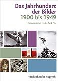 Das Jahrhundert der Bilder : Bildatlas 1900-1949, , 3525300115