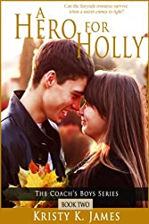 A Hero For Holly (Coach's Boys Book 2)