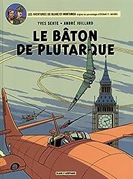 Blake et Mortimer, tome 23 : Le bâton de Plutarque par Yves Sente
