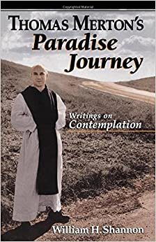 Book Thomas Merton's Paradise Journey: Writings on Contemplation by William H. Shannon (2000-01-01)