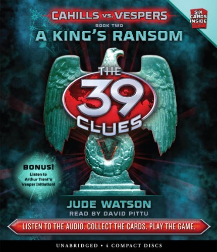 Download A King's Ransom (The 39 Clues: Cahills vs. Vespers, Book 2) - Audio by Jude Watson (2011-12-06) ebook