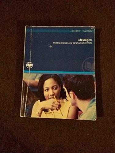 Messages: Building Interpersonal Communication Skills (a Custom Edition for Rio Salado College) Com 110