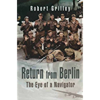 Return From Berlin: The Eye of a Navigator