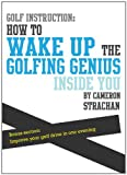 img - for Golf Instruction: How to wake up the golfing genius inside you book / textbook / text book