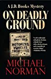 On Deadly Ground: A J. D. Books Mystery