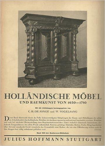 Holländische Möbel holländische möbel und raumkunst 1650 1780 c h de jonge