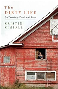 The Dirty Life - A Memoir Of Farming, Food, And Love