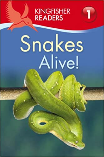 Snakes Alive! Kingfisher Readers L1