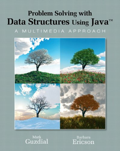 Problem Solving with Data Structures Using Java: A Multimedia Approach by Prentice Hall