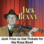 Jack Tries to Get Tickets for the Rose Bowl: Jack Benny | Jack Benny