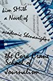 The Cora Crane School of Journalism: A Novel of Academic Shenanigans