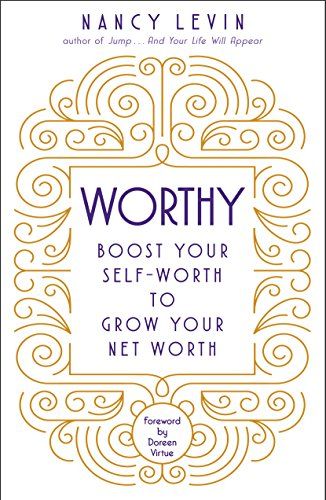 Worthy boost your self worth to grow your net worth kindle worthy boost your self worth to grow your net worth by levin fandeluxe Choice Image