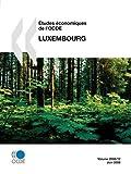 Études économiques de l'OCDE : Luxembourg 2008: Edition 2008 (French Edition)
