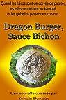 Dragon Burger, Sauce Bichon par Desvaux