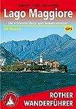 Lago Maggiore. Die schönsten Berg- und Talwanderungen. 50 Touren. Mit GPS-Tracks. (Rother Wanderführer)