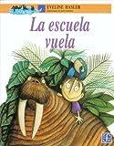 La Escuela Vuela (The Flying School), Evaline Hasler, 9681654595