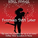 Fourteen Days Later: Helen Grey, Book 1 Audiobook by Sibel Hodge Narrated by Fiona Hardingham
