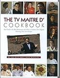 The TV Maitre d' Cookbook