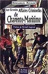 Charente-Maritime Grandes Affaires Criminelles par Peraud