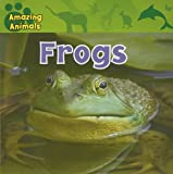 img - for Frogs (Amazing Animals) book / textbook / text book