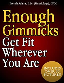 Enough Gimmicks - Get Fit Wherever You Are by [Adams, Brenda]