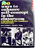 img - for One Hundred Ways of Enhancing Self Concept in the Classroom (Prentice-Hall curriculum and teaching series) book / textbook / text book