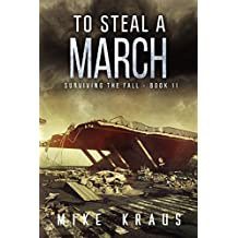 To Steal a March: Book 11 of the Thrilling Post-Apocalyptic Survival Series: (Surviving the Fall Series - Book 11)