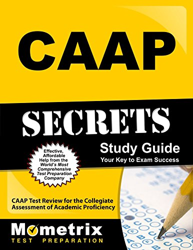 CAAP Secrets Study Guide: CAAP Test Review for the Collegiate Assessment of Academic Proficiency